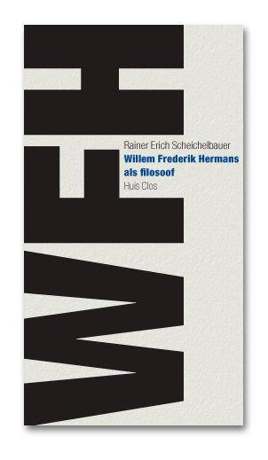 Rainer Erich Scheichelbauer – Willem Frederik Hermans als filosoof ~ boekbespreking